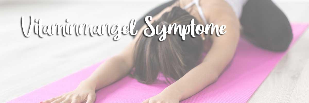 Vitaminmangel Symptome